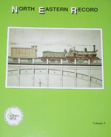 North Eastern Record - A Study of the Locomotives of the North Eastern Railway - Vol.3